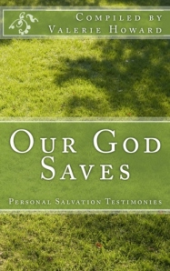 """""""Our God Saves"""" Compiled by Valerie Howard"""